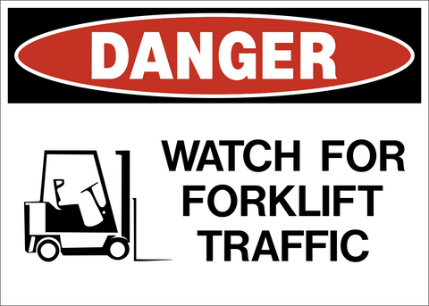 Danger - Watch for Forklift Traffic