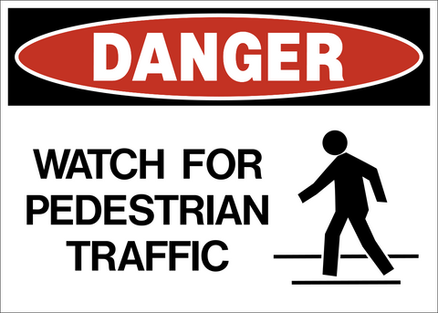 Danger - Watch for Pedestrian Traffic