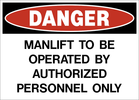 Danger - Manlift to be Operated