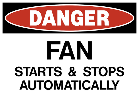 Danger - Fan Starts & Stops