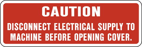Caution - Disconnect Electrical Supply