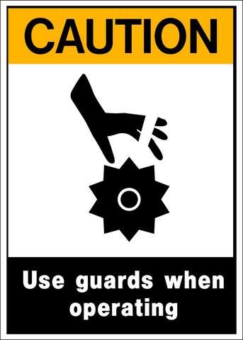 Caution - Guard Use A