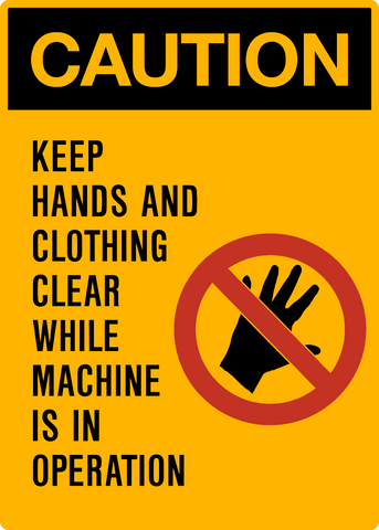 Caution - Hands & Clothing