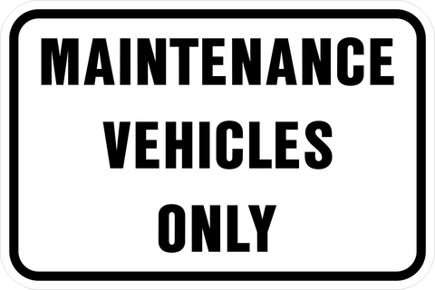 Maintenance Vehicles Only