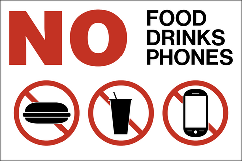 No Food Drinks Phones