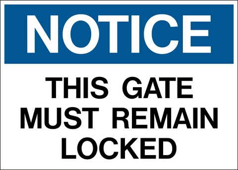 Notice - Gate must remain Locked