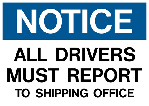 Notice - All Drivers must Report