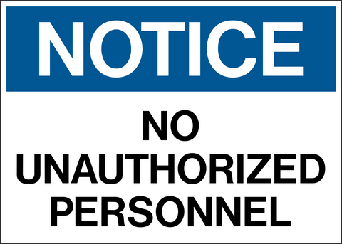 Notice - No Unauthorized Personnel