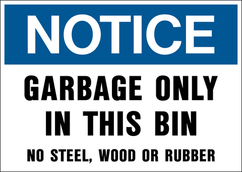 Notice - Garbage Only in this Bin