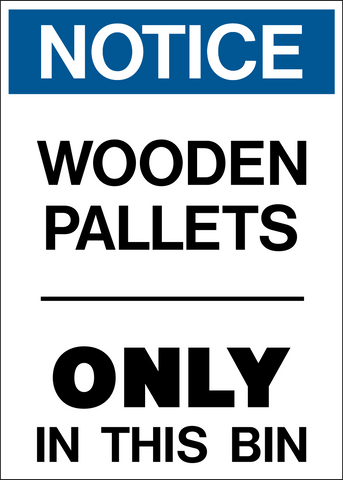 Notice - Wooden Pallets Only