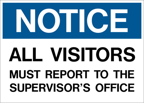 Notice - All Visitors must Report