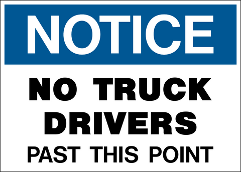 Notice - No Truck Drivers