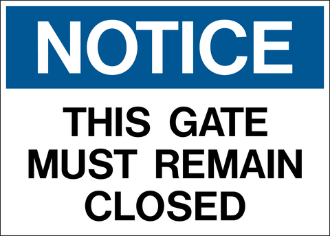 Notice - Gate must remain Closed