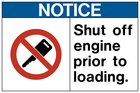 Notice - Shut Off Engine