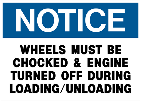 Notice - Wheels must be Chocked