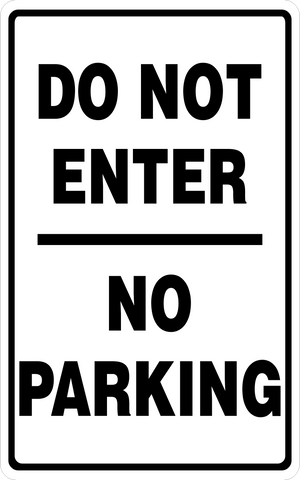 Do Not Enter - No Parking
