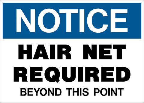 Notice - Hair Net Required