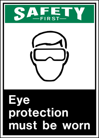 Safety First - Eye Protection