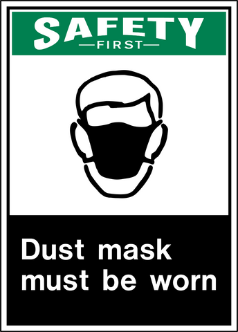 Safety First - Dust Protection