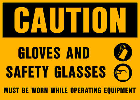 Caution - Hand and Eye Protection