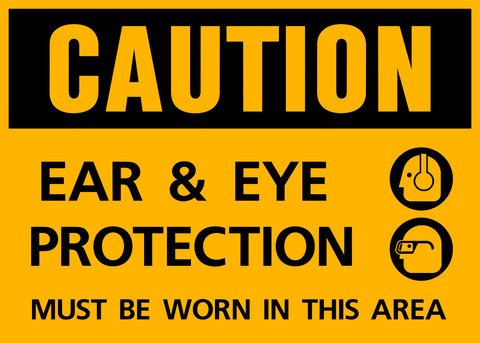 Caution - Ear and Eye Protection B