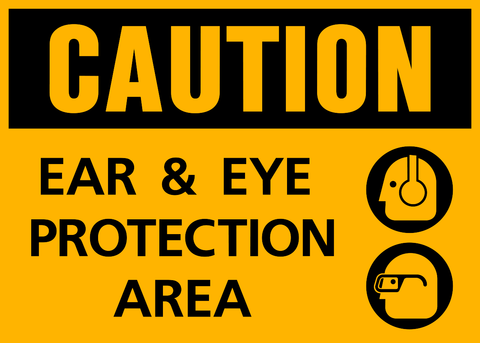 Caution - Ear and Eye Protection C