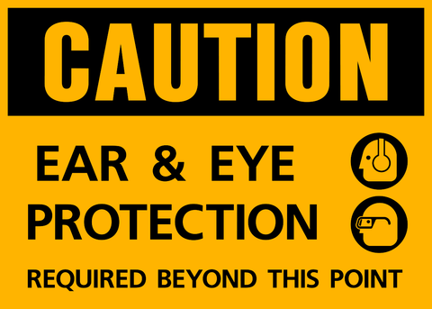 Caution - Ear and Eye Protection D