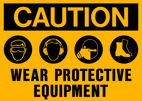 Caution - Eye, Ear, Respirator, Foot Protection
