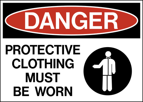 Danger - Protective Clothing