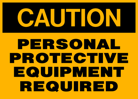 Caution - Protective Equipment