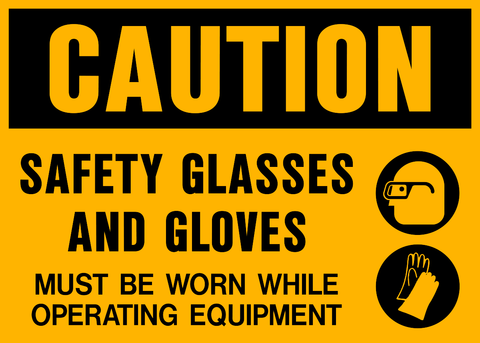 Caution - Eye and Hand Protection