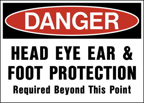 Danger - Head, Eye, Ear and Foot Protection