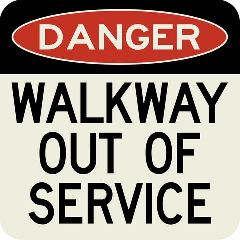 Danger Walkway Out of Service
