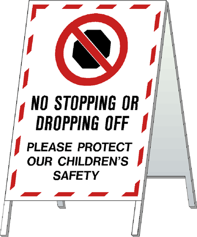 School Safety Stand - No Stopping or Dropping Off