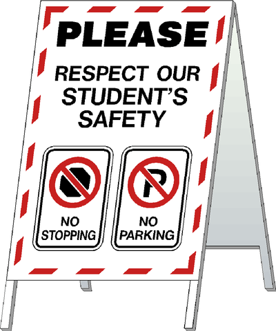 School Safety Stand - Respect our Student's Safety