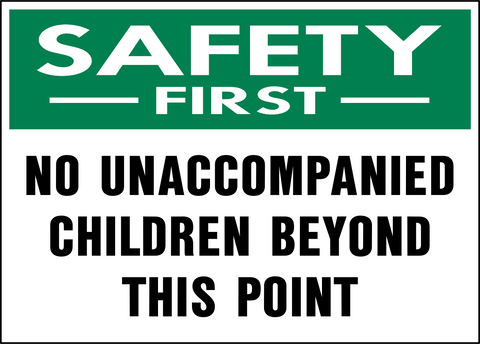 Safety First - No Unaccompanied Children