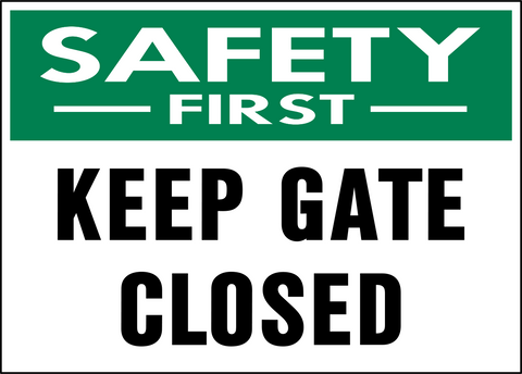 Safety First - Keep Gate Closed