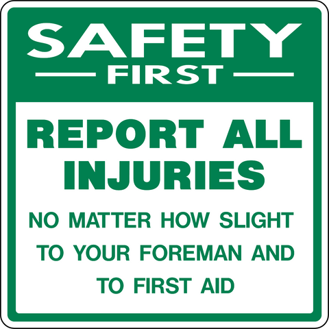 Safety First - Report All Injuries