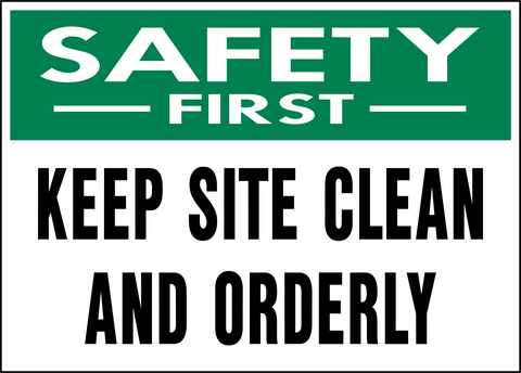 Safety First - Keep Site Clean
