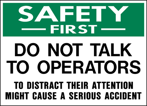 Safety First - Do Not Talk