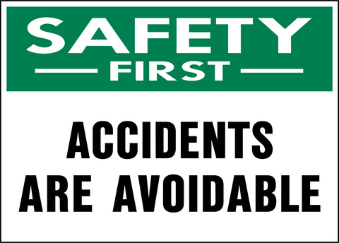Safety First - Accidents are Avoidable