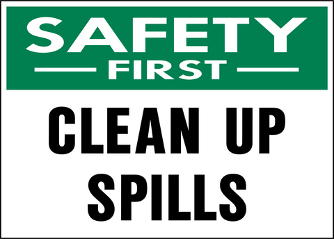 Safety First - Clean Up Spills