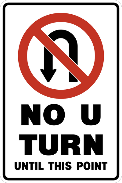 No U Turn Until This Point Western Safety Sign