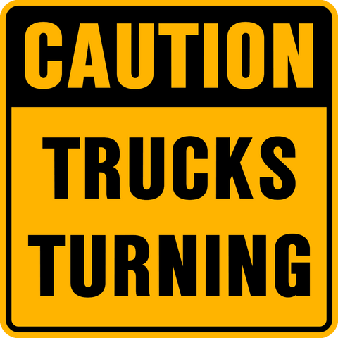 Caution Truck Turning