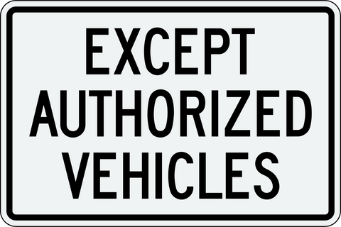 Except Authorized Vehicles
