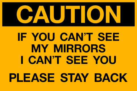 Caution - Can't see Mirrors