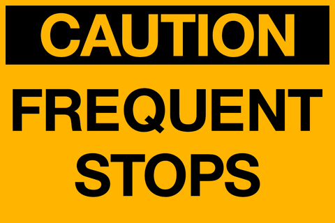 Caution - Frequent Stops