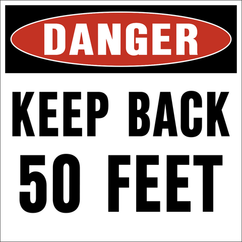 Keep Back 50 Ft.