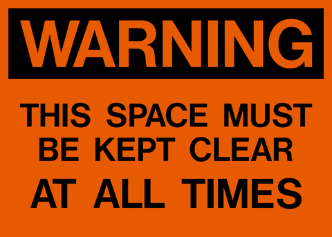 Warning - This Space Kept Clear