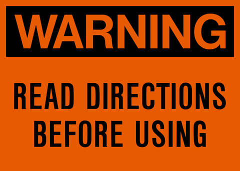 Warning - Read Directions
